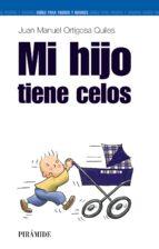 mi hijo tiene celos-juan manuel ortigosa quiles-juan manuel ortigosa-9788436817355