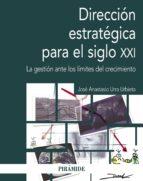 dirección estratégica en el siglo xxi (ebook)-jose anastasio urra urbieta-9788436839555