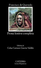 prosa festiva completa-francisco de quevedo-9788437611655