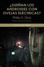 ¿sueñan los androides con ovejas electricas? philip k. dick 9788437634555