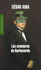 las aventuras de barbaverde cesar aira 9788439721055