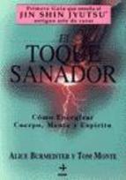 el toque sanador: como energizar cuerpo, mente y espiritu tom monte alice burmeister 9788441404755