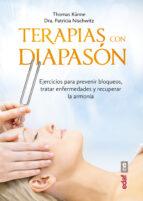 terapias con diapason: ejercicios para prevenir bloqueos, tratar enfermedades y recuperar la armonia thomas küne patricia nischwitz 9788441436855