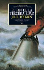 el fin de la tercera edad: la historia del señor de los anillos 4 historia de la tierra media-j.r.r. tolkien-9788445072455
