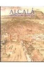 alcala una ciudad en la historia: catalogo 9788445101155
