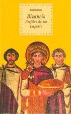 bizancio. perfiles de un imperio antonio bravo 9788446008255