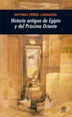 historia antigua de egipto y del proximo oriente-antonio perez largacha-9788446025955