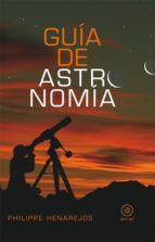guia de astronomia philippe henarejos 9788446028055