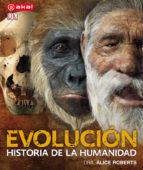 evolucion: historia de la humanidad-alice roberts-9788446036555