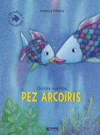 dulces sueños, pez arcoiris-marcus pfister-9788448833855
