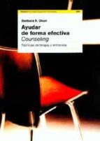 ayudar de forma efectiva: counseling: tecnicas de terapia y entre vista (6ª ed.)-barbaraf. okun-9788449311055