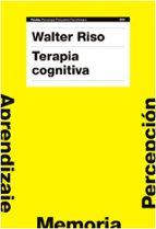terapia cognitiva: aprendizaje, memoria, percepcion-walter riso-9788449321955