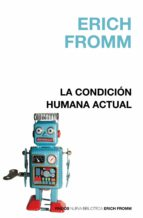 la condicion humana actual-erich fromm-9788449322655