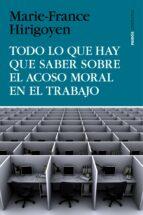 todo lo que hay que saber sobre el acoso moral en el trabajo-marie-france hirigoyen-9788449330155