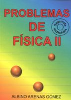 Problemas de fisica ii 978-8460851455 por Albino arenas gomez PDF uTorrent