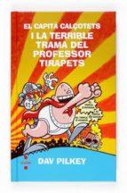 el capita calçotets i la terrible trama del professor tirapets-dav pilkey-9788466118255