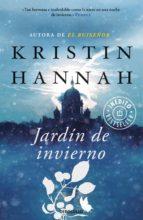El libro de Jardin de invierno autor KRISTIN HANNAH TXT!