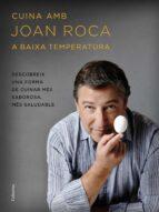 cuina amb joan roca a baixa temperatura-joan roca fontane-9788466420655