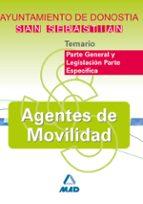 agentes de movilidad del ayuntamiento de donostia-san sebastian: temario parte general y legislacion parte especifica-9788466594455