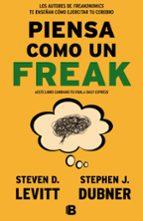 piensa como un freak-stephen j. dubner-steven d. levitt-9788466656955