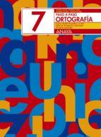 ortografia 7. paso a paso-andrea et al. pastor-9788466717755