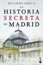 la historia secreta de madrid ricardo aroca 9788467046755
