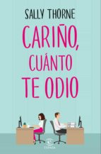 cariño, cuanto te odio sally thorne 9788467050455
