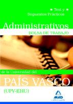 administrativos de la universidad del pais vasco (upv/ehu). bolsa de trabajo. test y supuestos practicos 9788467635355