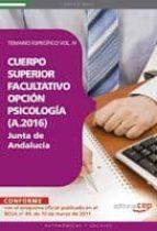 cuerpo superior facultativo de la junta de andalucia, opcion psic ologia (a.2016). temario especifico vol. iv  (3ª ed.) 9788468122755