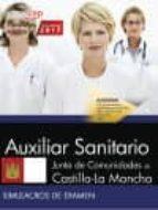 AUXILIAR SANITARIO. JUNTA DE COMUNIDADES DE CASTILLA-LA MANCHA. SIMULACROS DE EXAMEN