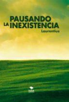 pausando la inexistencia (ebook) 9788468663555