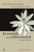 sentido de la enfermedad (3ª ed.): un viaje del alma jean shinoda bolen 9788472457355