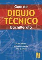guia de dibujo tecnico: bachillerato-alvaro rendon-9788473601955