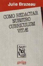 como redactar nuestro curriculum vitae-julie brazeau-9788474325355