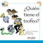 ¿quien tiene el trofeo? (lectura para niños (6 8 años)   material complementario del metodo ele colega 1   libro 5) elena garcia hortelano 9788477116455