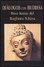 dialogos con buddha: doce suttas del majjhima nikaya 9788478131655