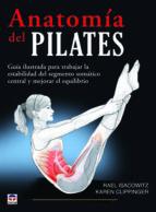 anatomia del pilates: guia ilustrada para trabajar la estabilidad del segmento somatico rael isacowitz 9788479028855
