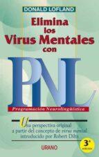 elimina los virus mentales con pnl donald lofland 9788479532055