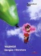 VALENCIA, LLENGUA I LITERATURA 2N. BATX