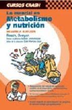 lo esencial en metabolismo y nutricion (2ª ed.) (cursos crash) sarah benyon jason oâžneale roach 9788481747355