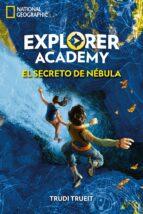 explorer academy 1: el secreto de nebula-trudi trueit-9788482987255