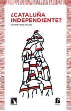 ¿cataluña independiente? xavier vidal folch 9788483198155