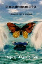 el masaje metamórfico (ebook)-miguel angel qiron-9788483264355