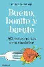 bueno, bonito y barato: 200 recetas tan ricas como economicas-elena figueras albi-9788483461655