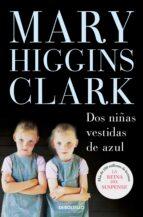 dos niñas vestidas de azul-mary higgins clark-9788483465455