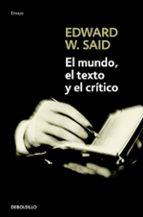 el mundo, el texto y el critico edward w. said 9788483467855