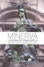 minerva la diosa de compostela-jose manuel garcia iglesias-9788484089155