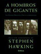a hombros de gigantes: las grandes obras de la fisica y la astron omia-stephen h hawking-9788484324355