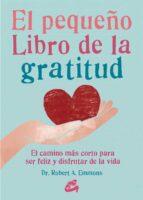 el pequeño libro de la gratitud robert a. emmons 9788484456155