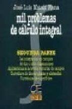 mil problemas de calculo integral (t. ii)-jose luis mataix planas-9788489656055